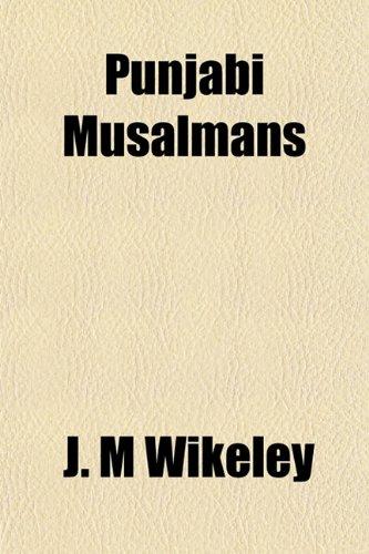 Punjabi Musalmans: J. M Wikeley