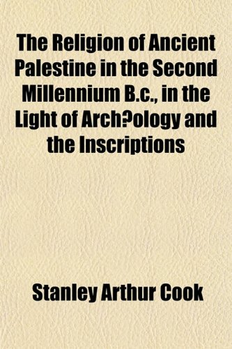 9781151812452: The Religion of Ancient Palestine in the Second Millennium B.c., in the Light of Archæology and the Inscriptions