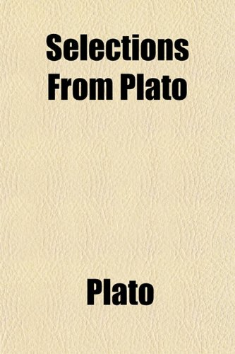 9781151816603: Selections From Plato