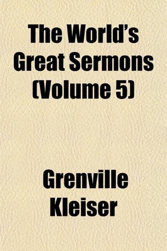 The World's Great Sermons (Volume 5) (9781151836694) by Grenville Kleiser