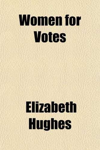Women for Votes (1151836869) by Elizabeth Hughes