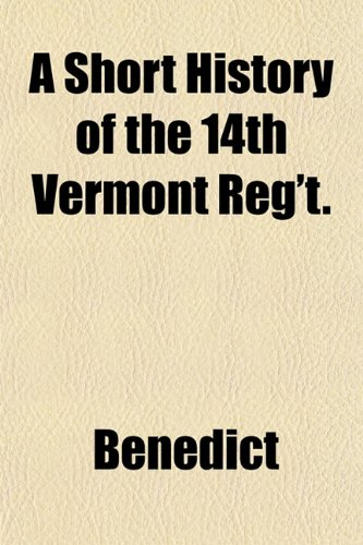 9781151840912: A Short History of the 14th Vermont Reg't.