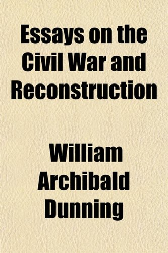 9781151850164: Essays on the Civil War and Reconstruction