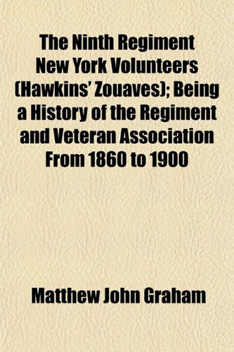 9781151859891: The Ninth Regiment New York Volunteers (Hawkins' Zouaves); Being a History of the Regiment and Veteran Association From 1860 to 1900