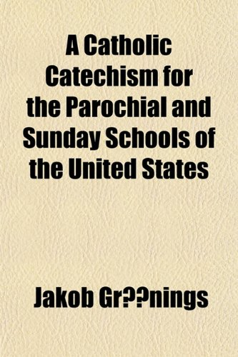 9781151860385: A Catholic Catechism for the Parochial and Sunday Schools of the United States