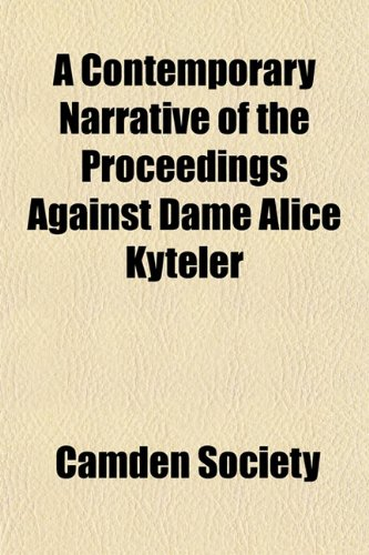 9781151862150: A Contemporary Narrative of the Proceedings Against Dame Alice Kyteler