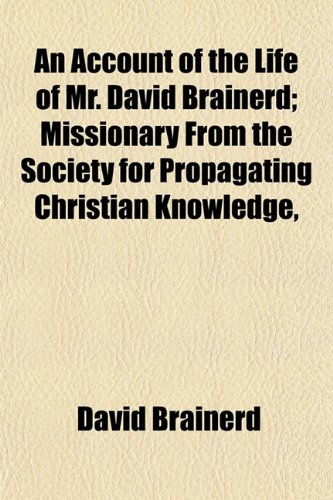 9781151862259: An Account of the Life of Mr. David Brainerd; Missionary From the Society for Propagating Christian Knowledge,