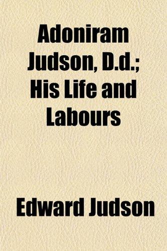 9781151864826: Adoniram Judson, D.d.; His Life and Labours