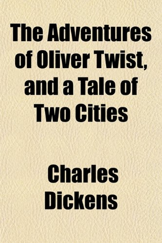 9781151866264: The Adventures of Oliver Twist, and a Tale of Two Cities