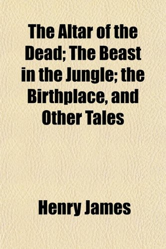 9781151874979: The Altar of the Dead; The Beast in the Jungle; the Birthplace, and Other Tales