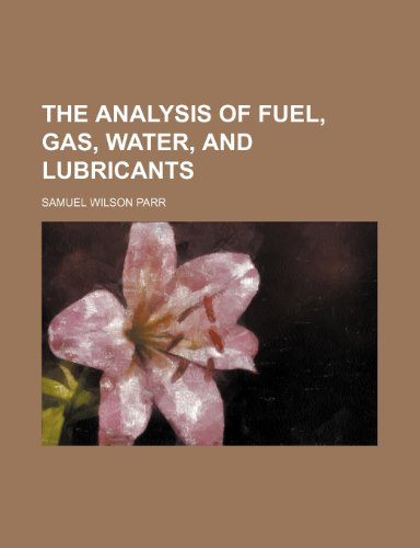 9781151883476: The analysis of fuel, gas, water, and lubricants