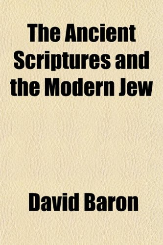 9781151886279: The Ancient Scriptures and the Modern Jew
