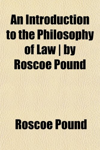 9781151888563: An Introduction to the Philosophy of Law | by Roscoe Pound