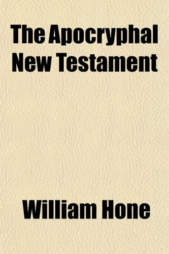 The apocryphal books of the New Testament, being all the gospels, epistles, and other pieces now ...
