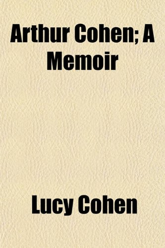 9781151900807: Arthur Cohen; A Memoir