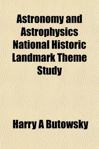 9781151901958: Astronomy and Astrophysics National Historic Landmark Theme Study