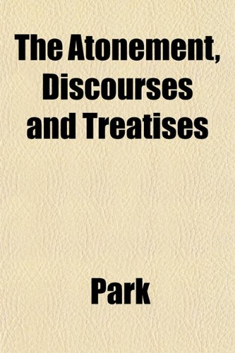 9781151903211: The Atonement, Discourses and Treatises