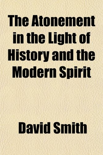 9781151903242: The Atonement in the Light of History and the Modern Spirit