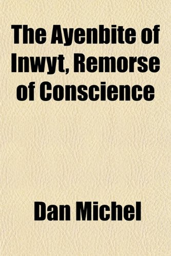 9781151907738: The Ayenbite of Inwyt, Remorse of Conscience