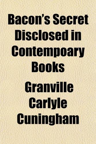 9781151908148: Bacon's Secret Disclosed in Contempoary Books