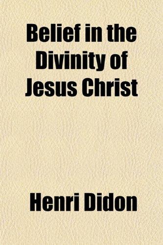 9781151912145: Belief in the Divinity of Jesus Christ