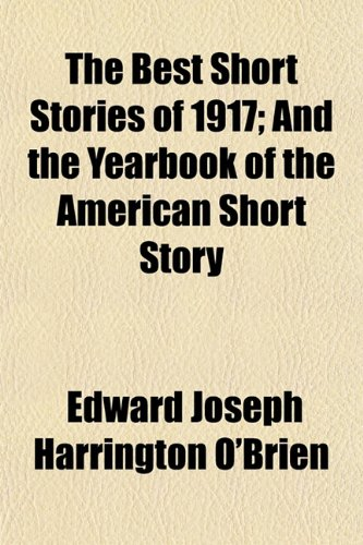 9781151914958: The Best Short Stories of 1917; And the Yearbook of the American Short Story