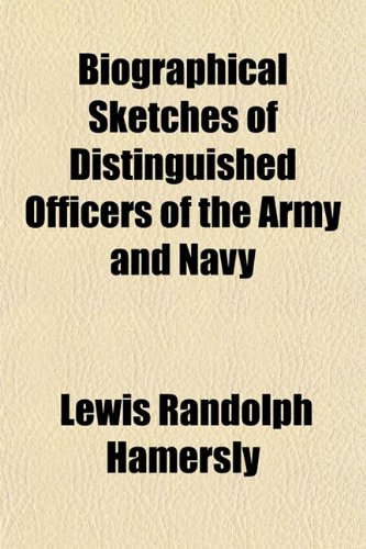 9781151921673: Biographical Sketches of Distinguished Officers of the Army and Navy