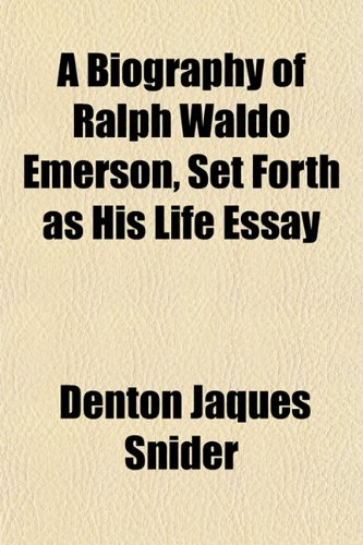 9781151921680: A Biography of Ralph Waldo Emerson, Set Forth as His Life Essay
