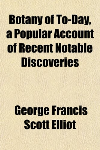 9781151927613: Botany of To-Day, a Popular Account of Recent Notable Discoveries