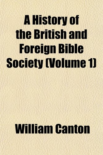 9781151931535: A History of the British and Foreign Bible Society (Volume 1)