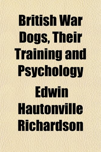 9781151937087: British War Dogs, Their Training and Psychology