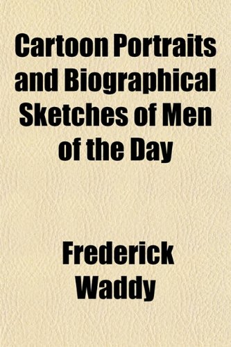 9781151949592: Cartoon Portraits and Biographical Sketches of Men of the Day