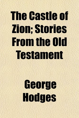 9781151952493: The Castle of Zion; Stories From the Old Testament