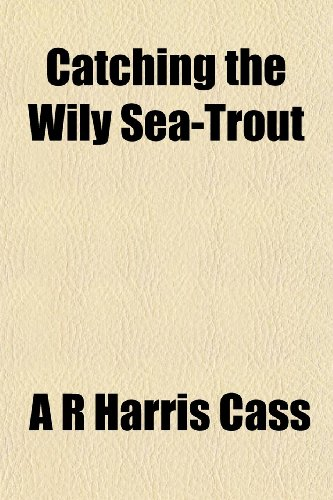 9781151956125: Catching the Wily Sea-Trout