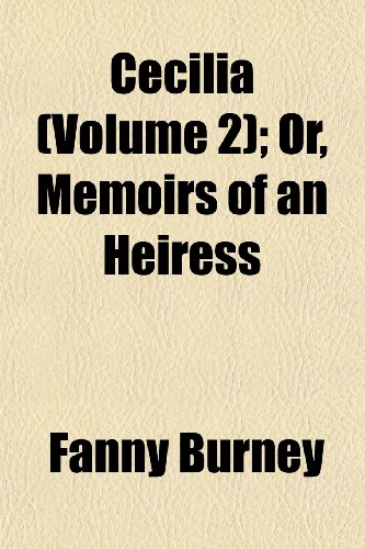 Cecilia (Volume 2); Or, Memoirs of an Heiress (9781151957733) by Fanny Burney