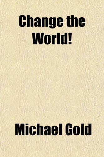 9781151960504: Change the World!