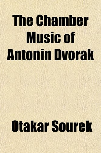 9781151961433: The Chamber Music of Antonin Dvorak