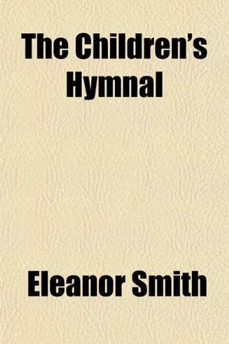 9781151966810: The Children's Hymnal