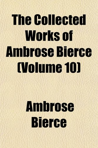 9781151982070: The Collected Works of Ambrose Bierce (Volume 10)