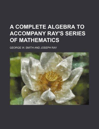 9781151991737: A complete algebra to accompany Ray's series of mathematics