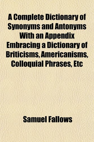 9781151992482: A Complete Dictionary of Synonyms and