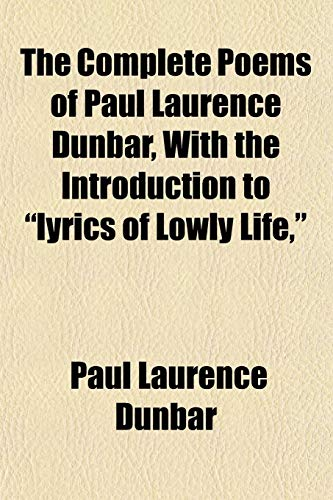 9781151994257: The Complete Poems of Paul Laurence Dunbar, With the Introduction to