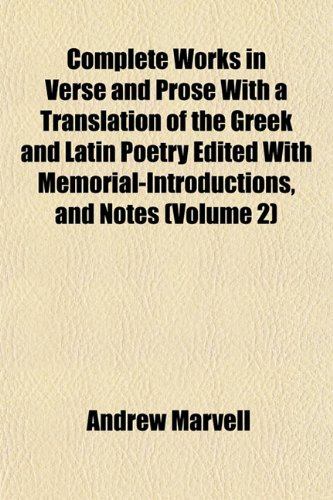9781151994929: Complete Works in Verse and Prose With a Translation of the Greek and Latin Poetry Edited With Memorial-Introductions, and Notes (Volume 2)
