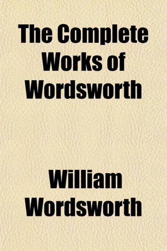 9781151997036: The Complete Works of Wordsworth