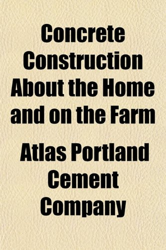 9781151998552: Concrete Construction About the Home and on the Farm