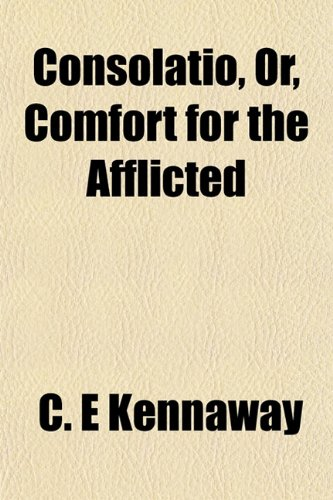 9781152002357: Consolatio, Or, Comfort for the Afflicted