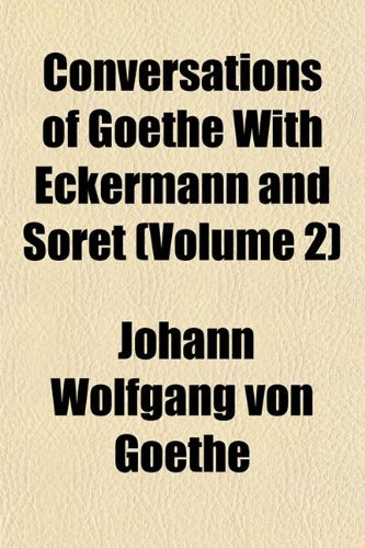 9781152003545: Conversations of Goethe With Eckermann and Soret (Volume 2)