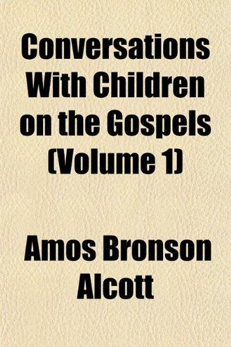 9781152003859: Conversations With Children on the Gospels (Volume 1)