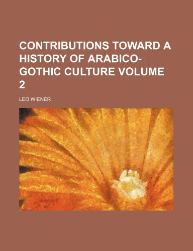 9781152005211: Contributions Toward a History of Arabico-Gothic Culture Volume 2