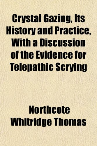 9781152013254: Crystal Gazing, Its History and Practice, with a Discussion of the Evidence for Telepathic Scrying